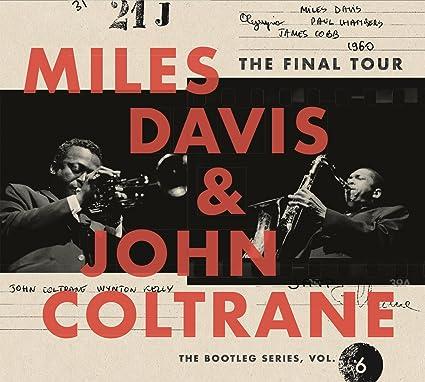 Miles Davis & John Coltrane - The Final Tour: The Bootleg Series, Vol. 6 - Amazon.com Music