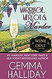 Marriage, Merlot & Murder (Wine & Dine Mysteries Book 4)