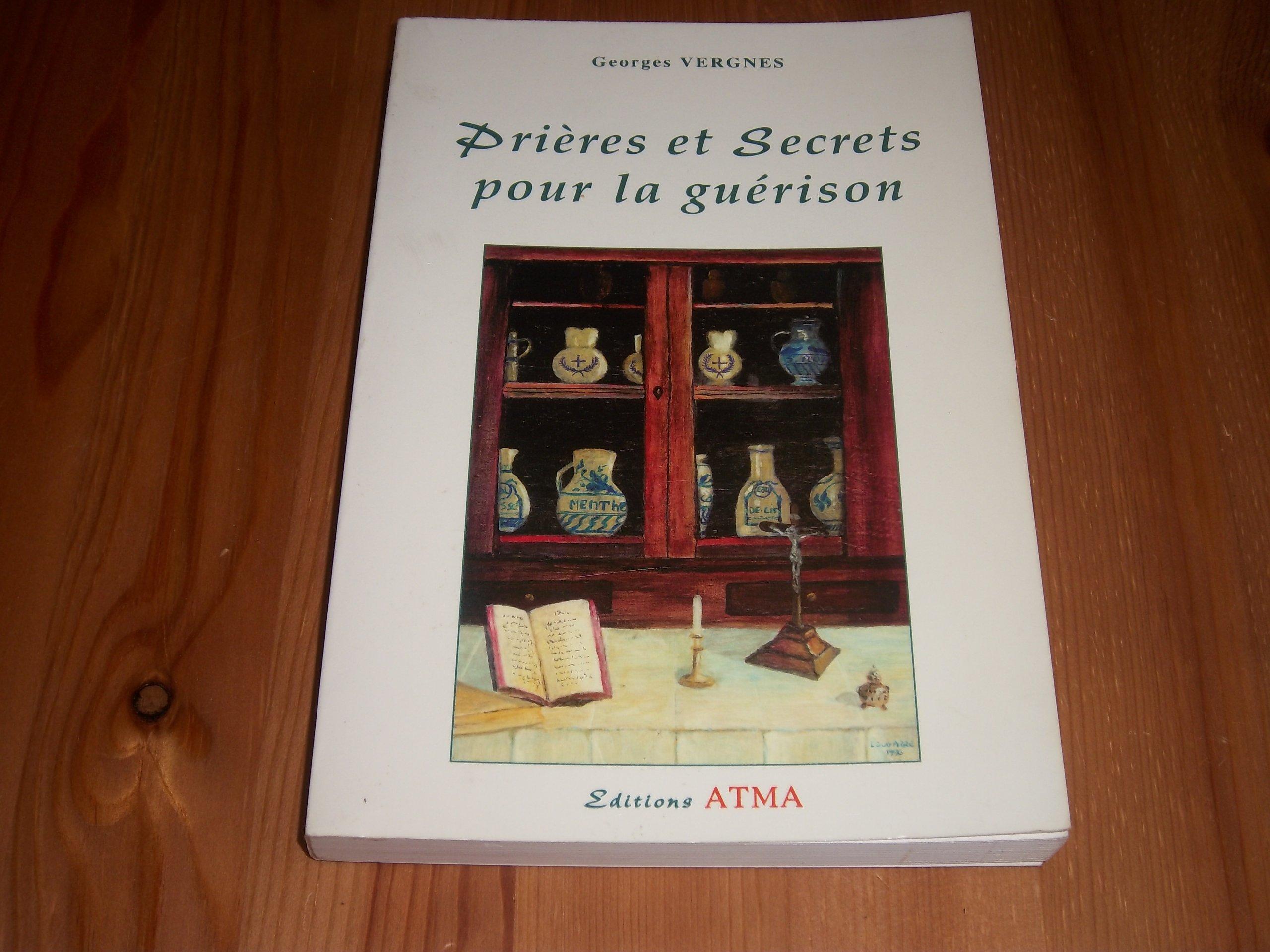 Amazon.fr - Prières et secrets pour la guérison - Georges Vergnes - Livres