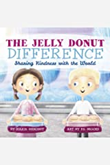 The Jelly Donut Difference: Sharing Kindness with the World Kindle Edition