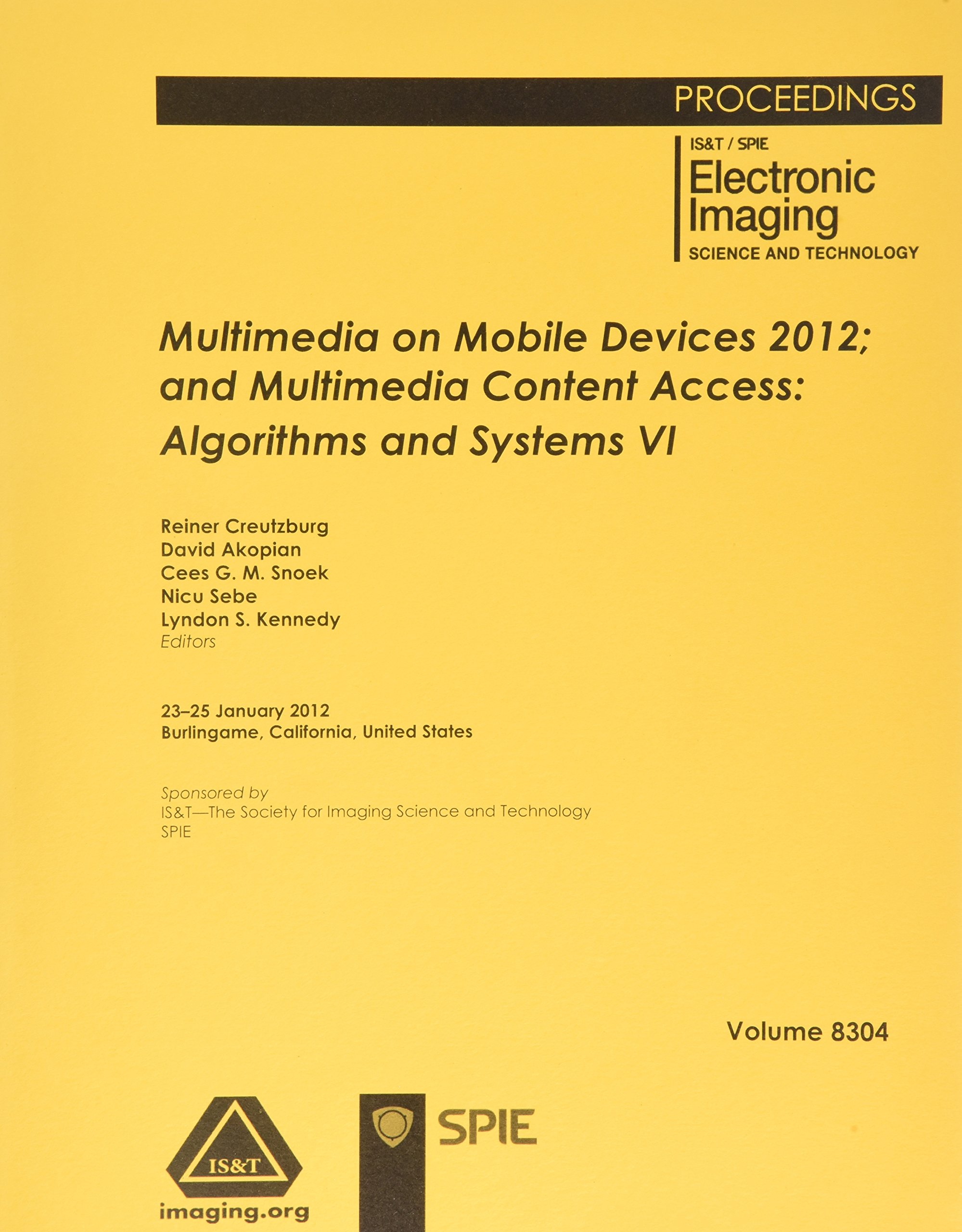 Download Multimedia on Mobile Devices 2012; and Multimedia Content Access: Algorithms and Systems VI (Proceedings of SPIE) pdf epub