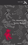 No, mamá, no (Rara Avis)