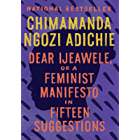 Dear Ijeawele, or A Feminist Manifesto in Fifteen Suggestions (English Edition)