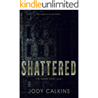 Shattered (The Hexon Code Book 1)