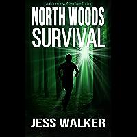 North Woods Survival: A Wilderness Adventure Thriller (Sam West Series Book 1)