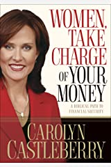 Women, Take Charge of Your Money: A Biblical Path to Financial Security Kindle Edition
