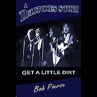 A Delltones Story: Get A Little Dirt