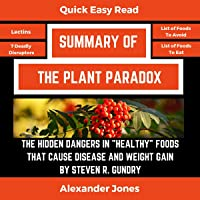 """Summary of The Plant Paradox: The Hidden Dangers in """"Healthy"""" Foods That Cause Disease and Weight Gain by Dr. Steven…"""