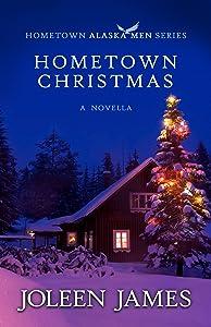 Hometown Christmas (Hometown Alaska Men Book 4)