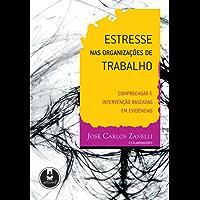 Estresse nas Organizações de Trabalho: Compreensão e Intervenção Baseadas em Evidências
