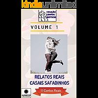 Relatos Reais Casais Safadinhos: 11 Contos Reais (11 Contos Reais. Coleção Contos Eróticos Livro 1)