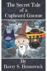 The Secret Tale of a Cupboard Gnome Kindle Edition