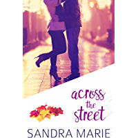 Across the Street (Romance for all Seasons Book 2)