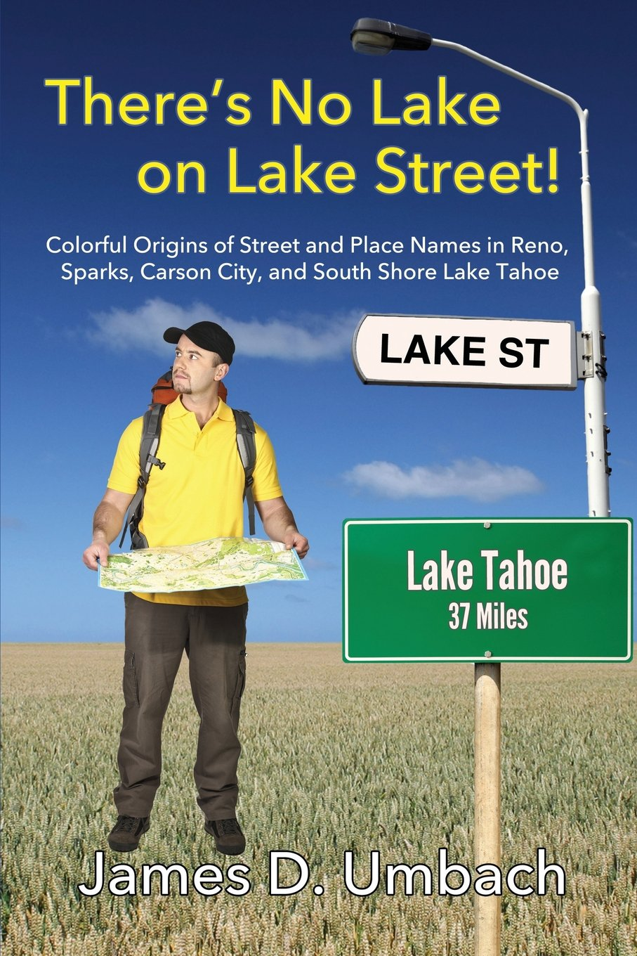 Download There's No Lake on Lake Street! Colorful Origins of Street and Place Names in Reno, Sparks, Carson City, and South Shore Lake Tahoe ebook