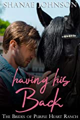 Having His Back: a Sweet Marriage of Convenience series (The Brides of Purple Heart Ranch Book 5) Kindle Edition