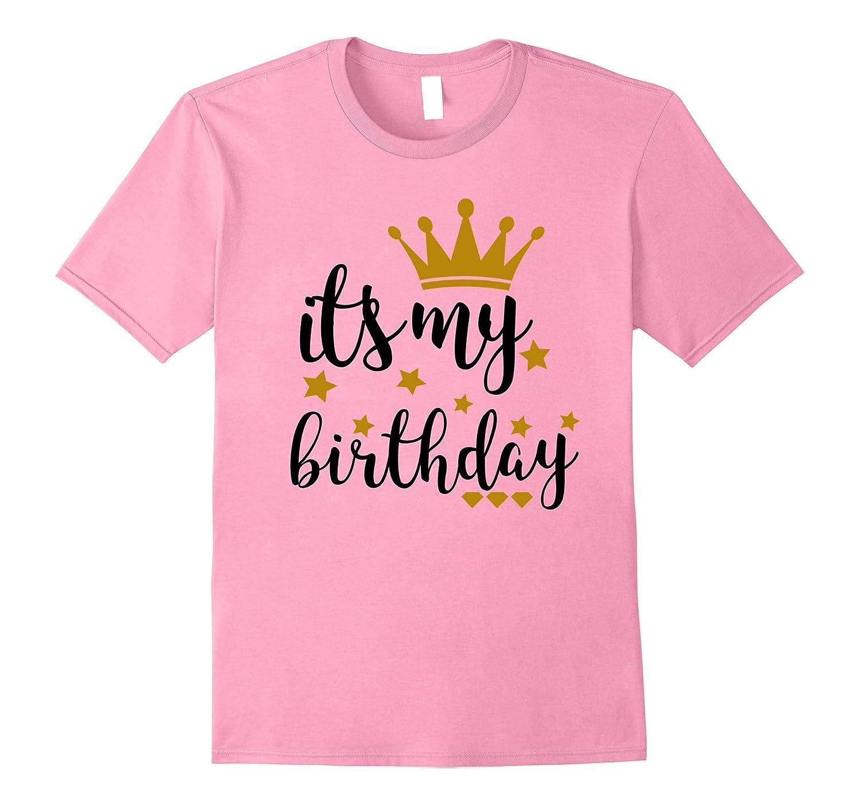 d1352aea It's My Birthday Shirt for Women, Teens, Girls, Black & Gold-RT ...