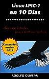 Certificación Linux LPIC-1 en 10 Días: Guía de estudio para la certificación oficial
