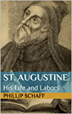 St. Augustine: His Life and Labors