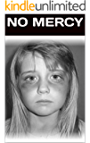 No Mercy: A Story of Child Abuse