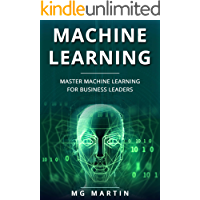 Machine Learning: Master Machine Learning For Business Leaders (English Edition)