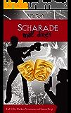 Scharade mal drei (Spionin wider Willen 9) (German Edition)
