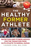 The Healthy Former Athlete: Nutrition and Fitness