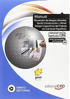 Manual de Prevención de Riesgos Laborales. Sector Industria: Riesgos Específicos del Trabajo en Cámaras