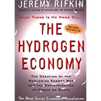 The Hydrogen Economy: The Creation of the Worldwide Energy Web and the Redistribution of Power on Earth