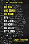 The Man Who Solved the Market: How Jim  Simons Launched the Quant Revolution (English Edition)
