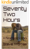 Seventy Two Hours: A Paramedic's Story