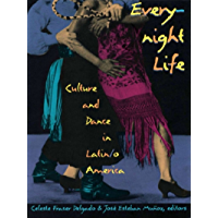Everynight Life: Culture and Dance in Latin/o America (Latin America otherwise) book cover