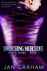 Switching Mercedes (Wylde Shore Book 3) Kindle Edition