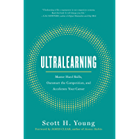 Ultralearning: Master Hard Skills, Outsmart the Competition, and Accelerate Your Career (English Edition)