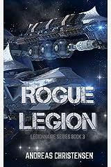 Rogue Legion (Legionnaire Series Book 3) Kindle Edition