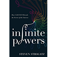 Infinite Powers: How Calculus Reveals the Secrets of the Universe (English Edition)