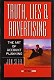Truth, Lies and Advertising: The Art of Account Planning Paperback [Paperback]