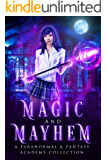 Magic and Mayhem: A Paranormal And Fantasy Academy Collection