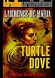 TURTLE DOVE: An Alton Rhode Mystery (Alton Rhode Mysteries Book 7)