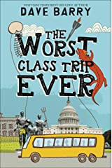 The Worst Class Trip Ever Kindle Edition