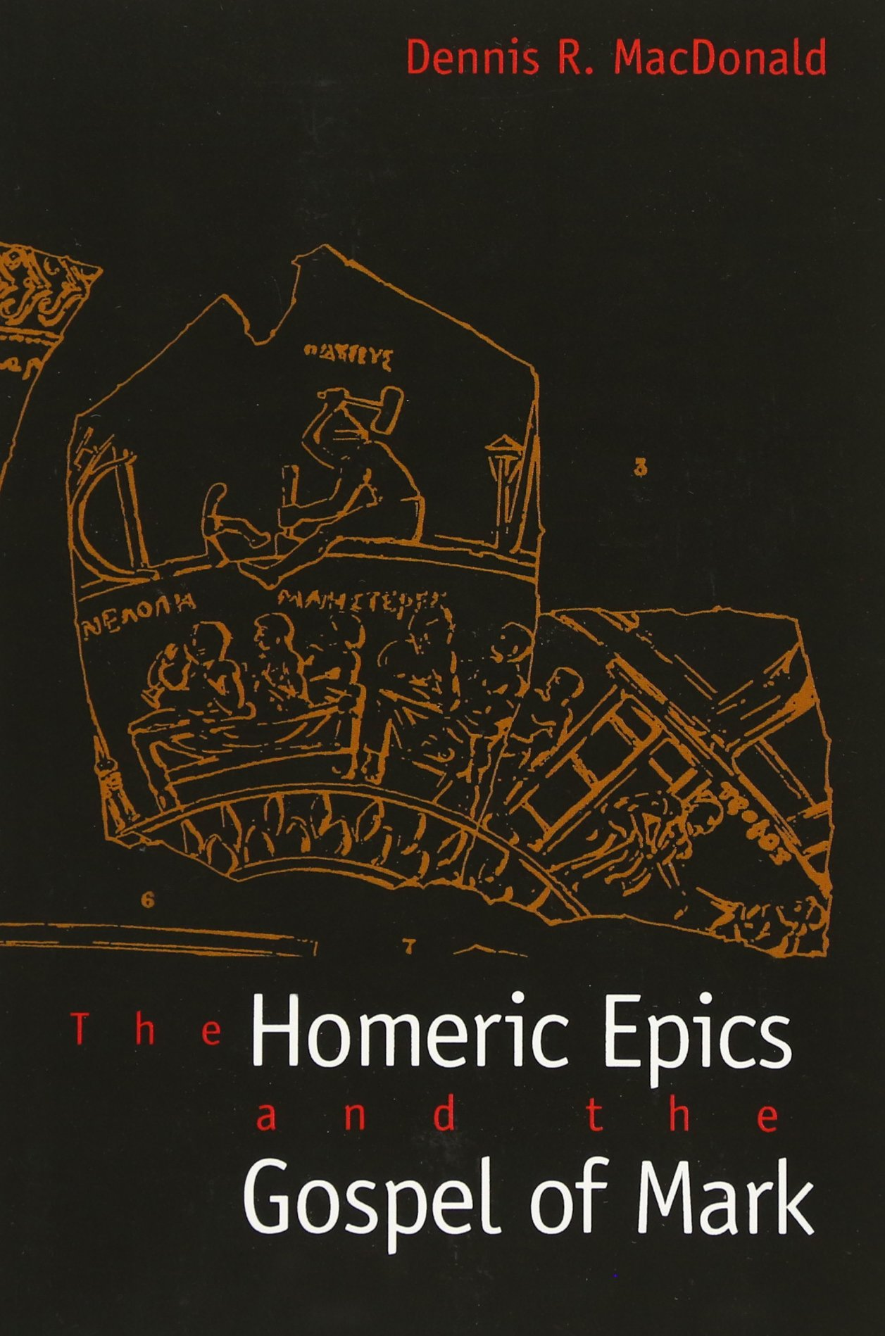 The Homeric Epics and the Gospel of Mark Dennis R MacDonald