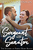 The Sergeant and the Senator: a Sweet Military Romance (The Soldiers of Purple Heart Ranch Book 4)