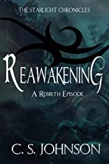 Reawakening: A Rebirth Episode of the Starlight Chronicles Kindle Edition