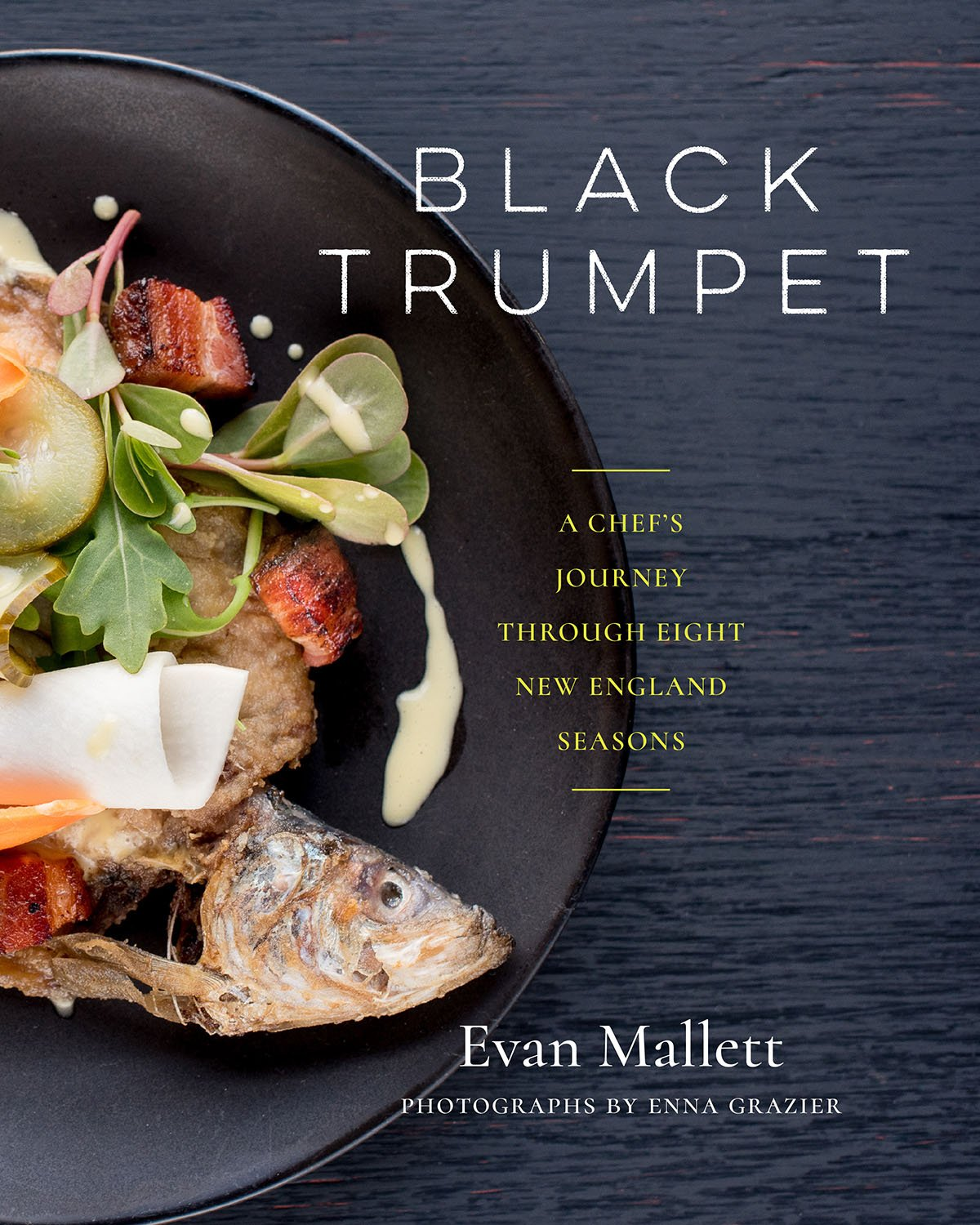 Black Trumpet: A Chef\'s Journey Through Eight New England ...
