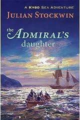 Admiral's Daughter: A Kydd Sea Adventure (Kydd Sea Adventures Book 8) Kindle Edition
