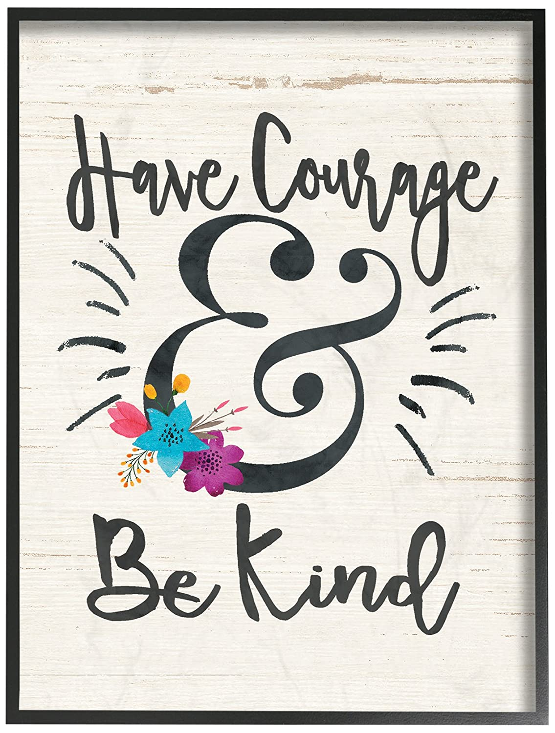 The Stupell Home Decor Collection Have Have Courage and Be Kind Floral Stretched Canvas Wall Art 16 x 20 Multicolor
