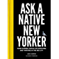 Ask a Native New Yorker: Hard-Earned Advice on Surviving and Thriving in the Big City (English Edition)