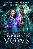 Unbroken Vows (Project Demon Hunters Book 6)