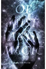 Of Mist and Magic: Really Slow Motion Kindle Edition