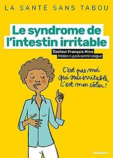 Syndrôme de l'intestin irritable: La méthode anti-douleur ...