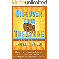 Discover Your Treasure: 20 Keys to Success (The Better Work and Life Book 2)